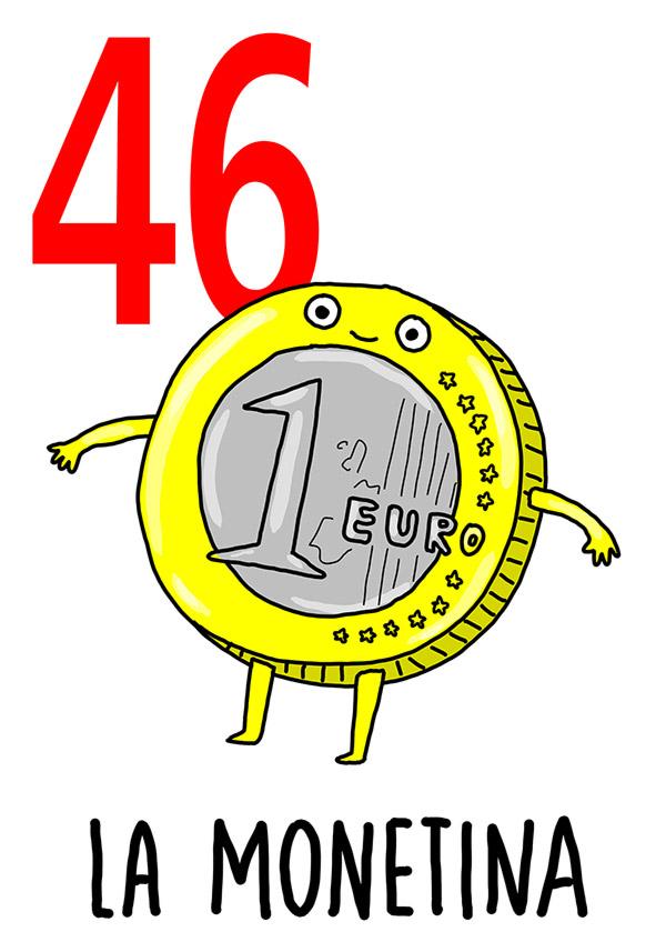46 - Monetina /  'e Denare (I soldi)