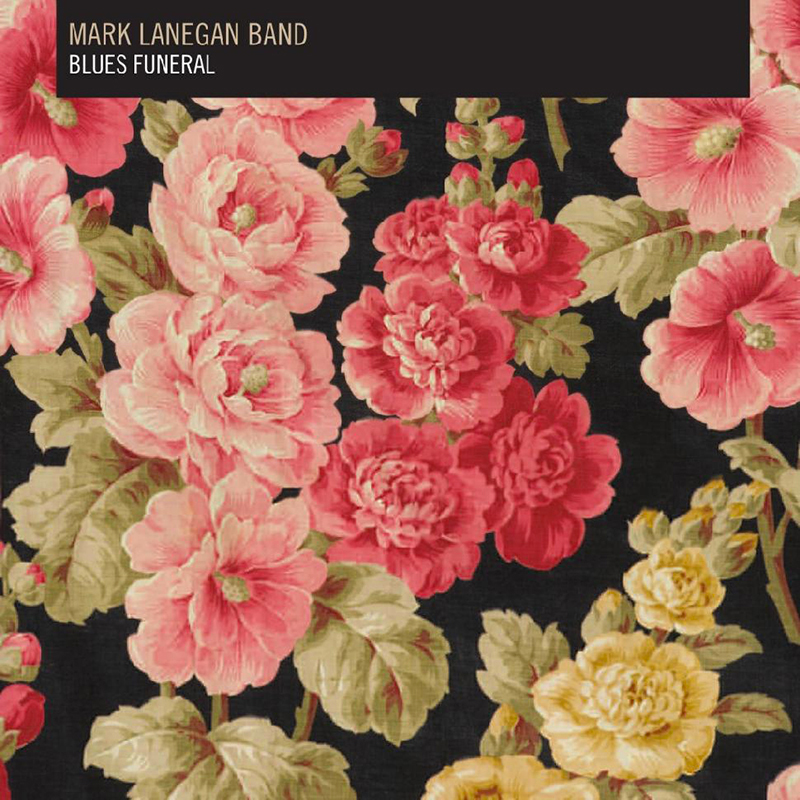 "Mark Lanegan Band - ""Blues Funeral"""