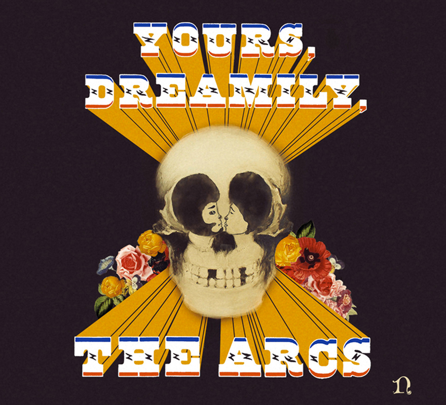 "The Arcs ""Yours Dreamily"""