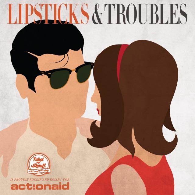"""""""Lipsticks & Troubles"""" sarà disponibile all'acquisto durante tutte le serate Twist and Shout"""