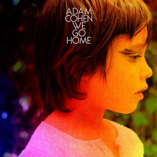 We go home - Adam Cohen