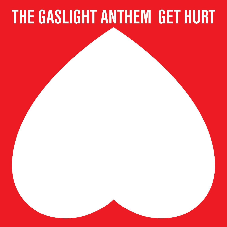Get Hurt -  Gaslight Anthem