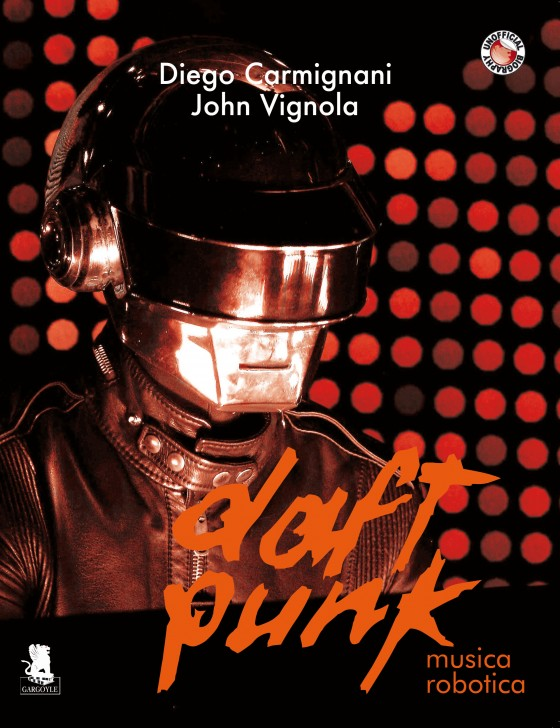 """La copertina del libro """"Daft Punk. Musica robotica"""""""