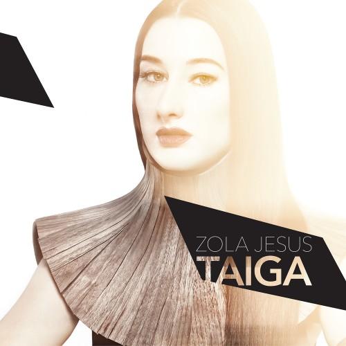 Taiga - Zola Jesus