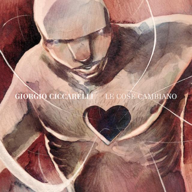Giorgio Ciccarelli - Le cose cambiano