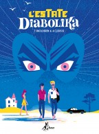 L'Estate Diabolika - Thierry Smolderen  e Alexandre Clerisse