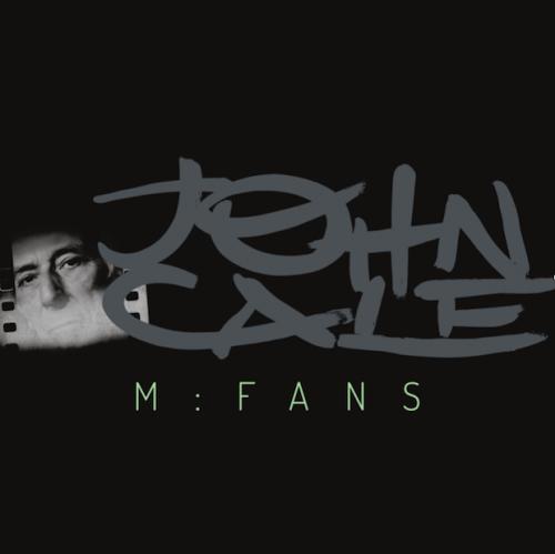 M:FANS - John Cale