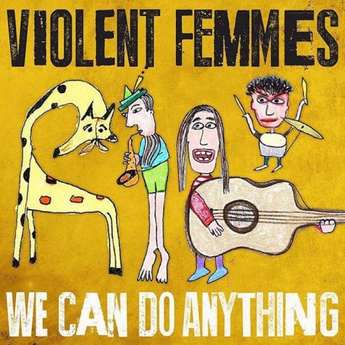 We Can Do Anything - Violent Femmes