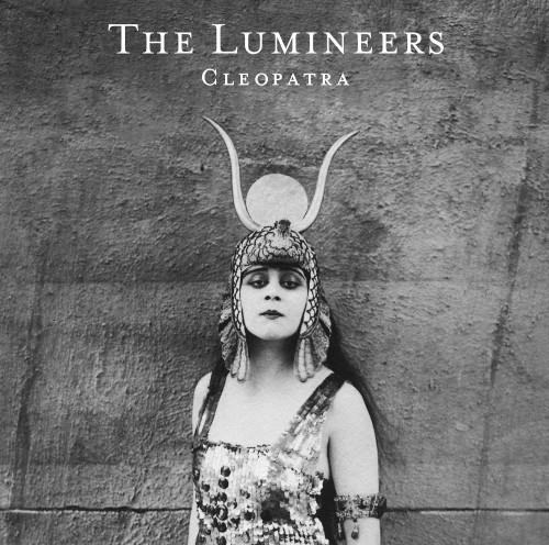 Cleopatra - The Lumineers