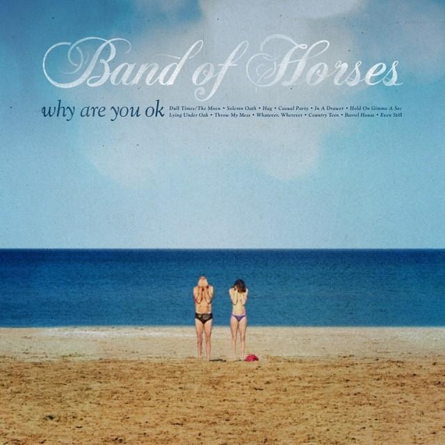 """Il nuovo album dei Band of Horses si intitola """"Why are you ok"""" ed è in arrivo a giugno"""