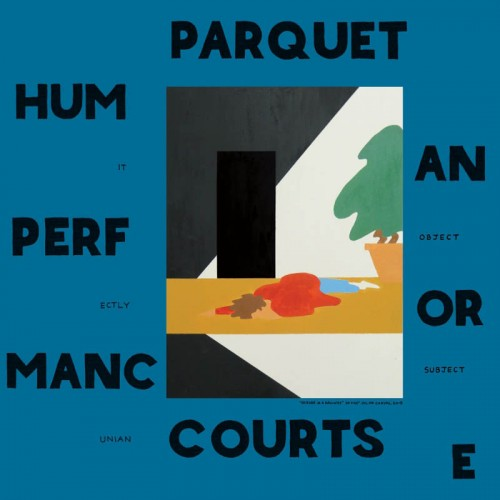Human Performance - Parquet Courts