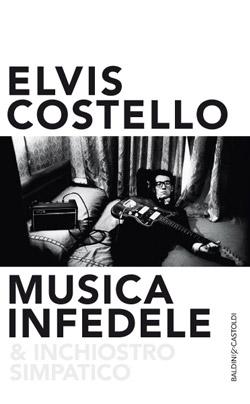Musica infedele e inchiostro simpatico - Elvis Costello