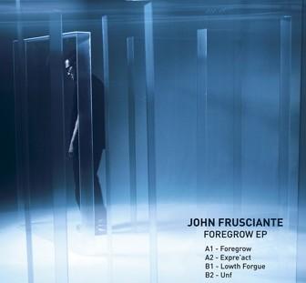 Foregrow Ep - John Frusciante