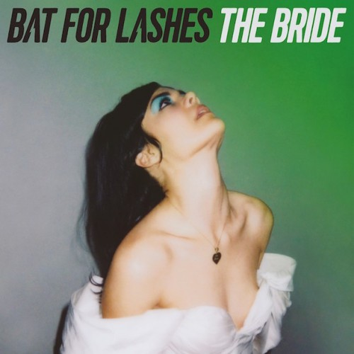 The Bride - Bat For Lashes