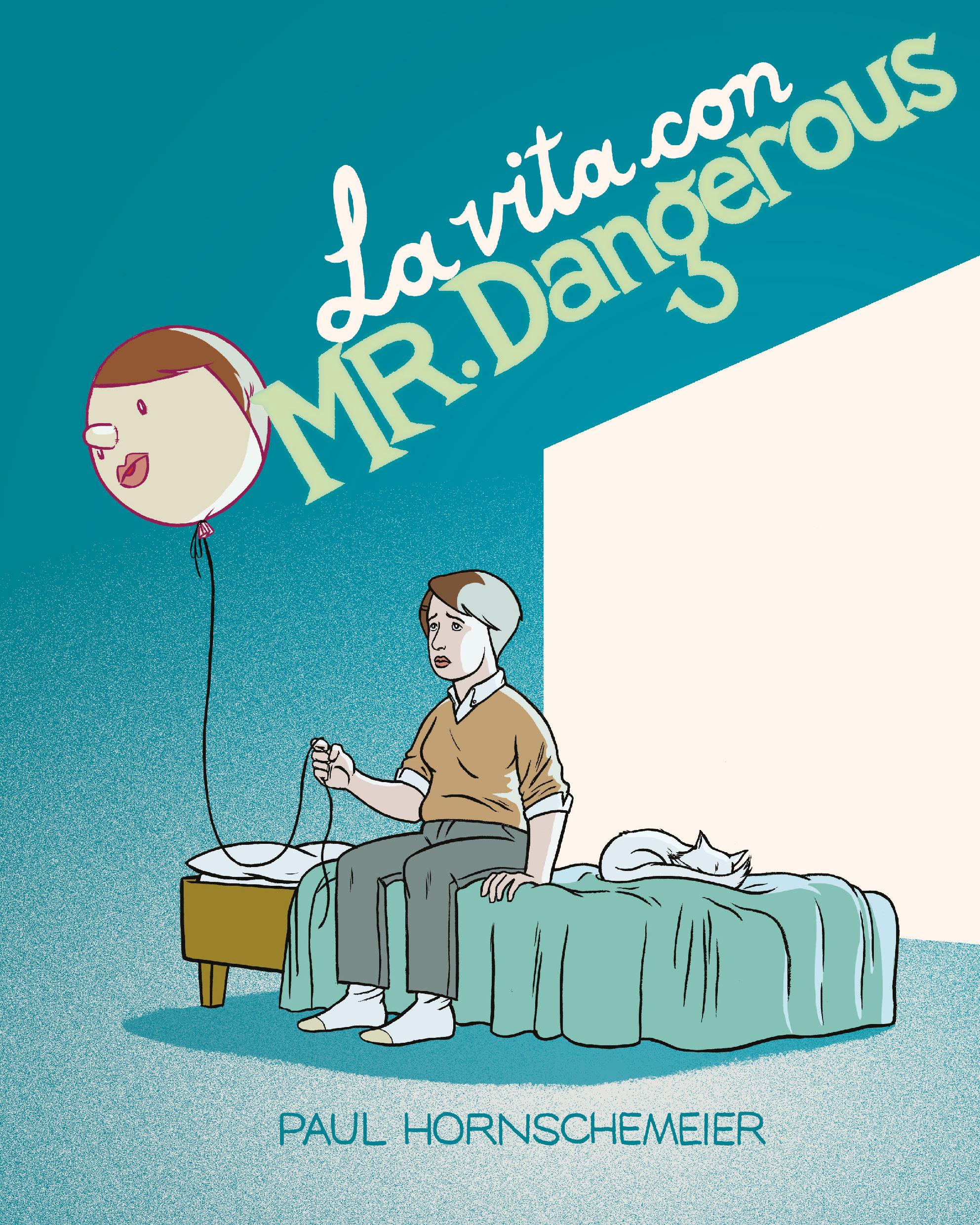 La vita con Mr. Dangerous - Paul Hornschemeier