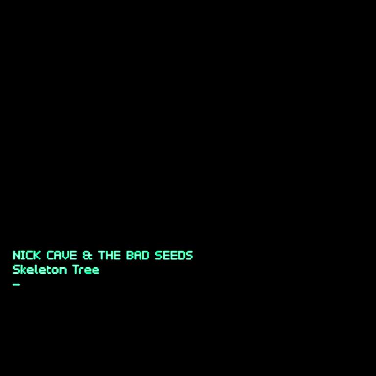 Skeleton Tree  - Nick Cave & The Bad Seeds