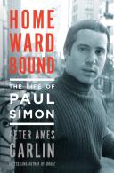 Homeward Bound: The Life Of Paul Simon