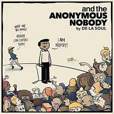 And The Anonymous Somebody - De La Soul