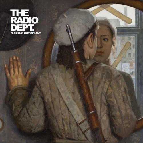 Running Out Of Love - The Radio Dept.