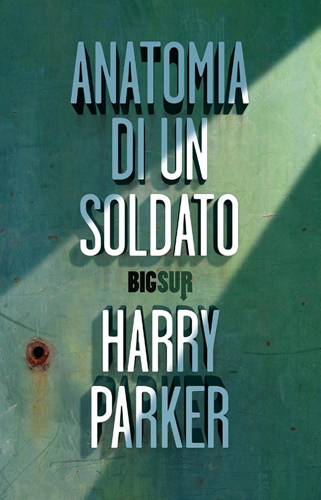 Anatomia di un soldato - Harry Parker