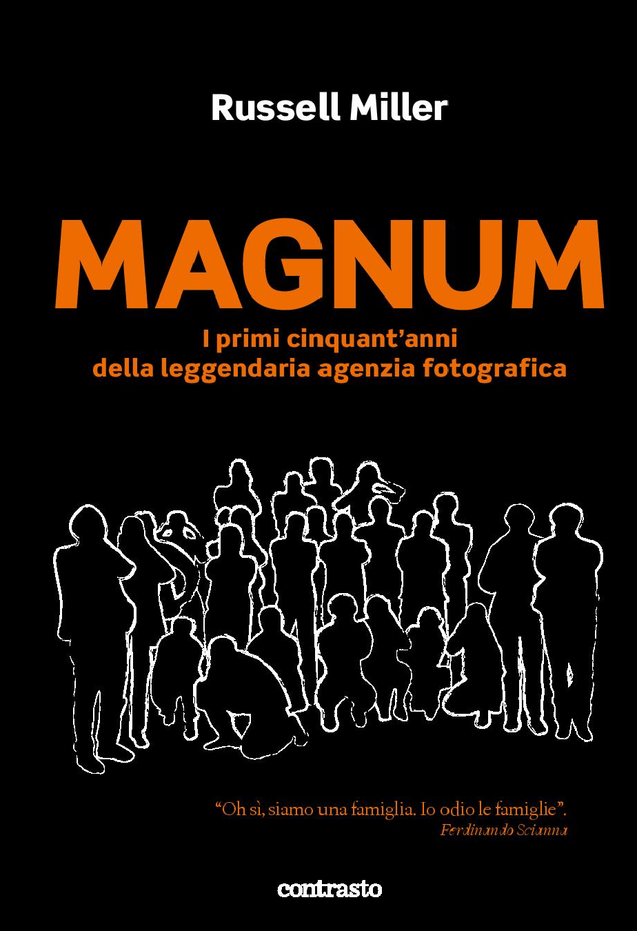 Magnum. I primi cinquant'anni della leggendaria agenzia fotografica - Russell Miller