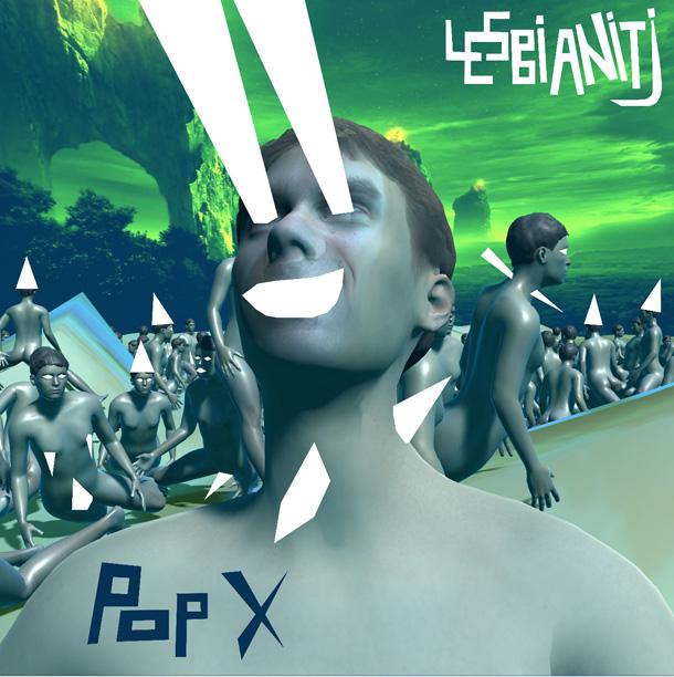 Lesbianitj - Pop X