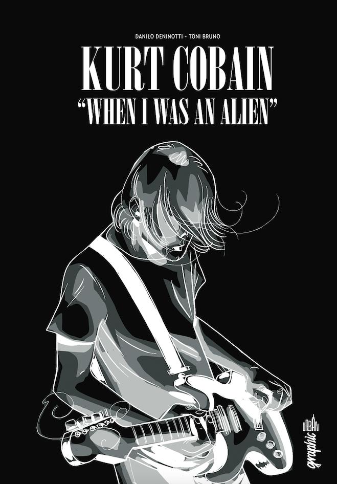 """La copertina francese di """"Kurt Cobain franceseKurt Cobain. Quando ero un alieno"""" di Danilo DeninottieToni Bruno"""