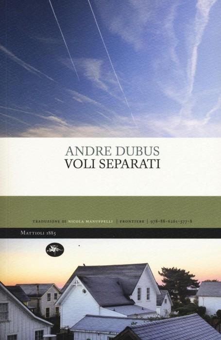Voli Separati - Andre Dubus