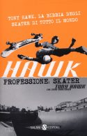 Hawk. Professione Skater - Tony Hawk