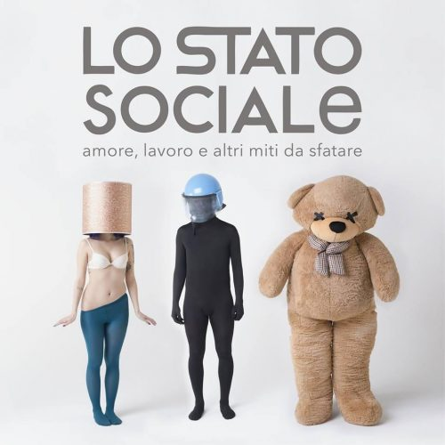 Le canzoni de Lo Stato Sociale sanno già da che parte stare