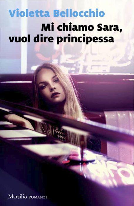 Mi chiamo Sara, vuol dire principessa - Violetta Bellocchio