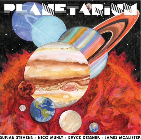 Planetarium - Sufjan Stevens & Friends