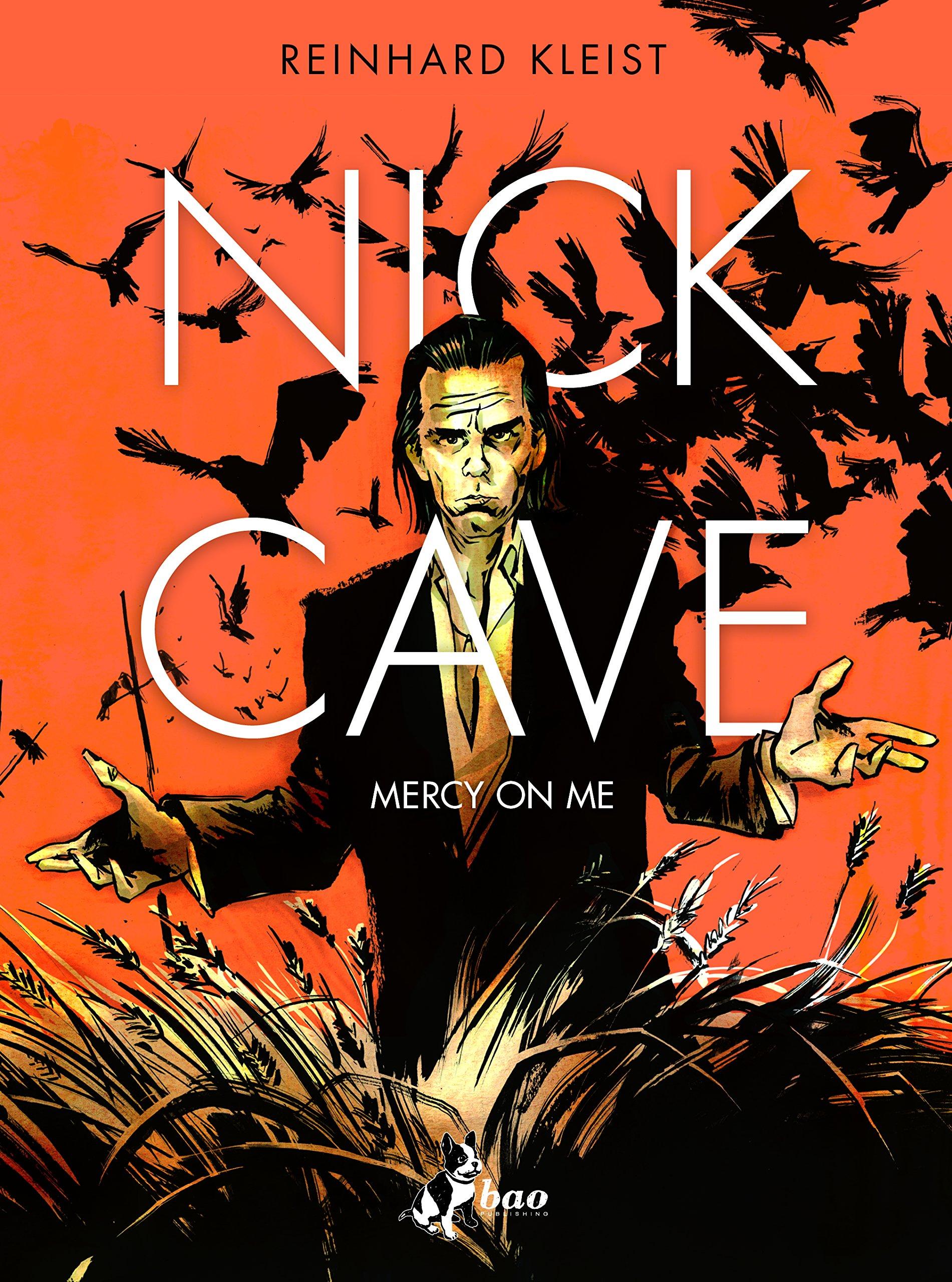 Nick Cave: Mercy on Me - Reinhard Kleist