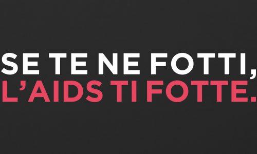 'Se te ne fotti, l'AIDS ti fotte', nasce la campagna di Anlaids contro l'HIV