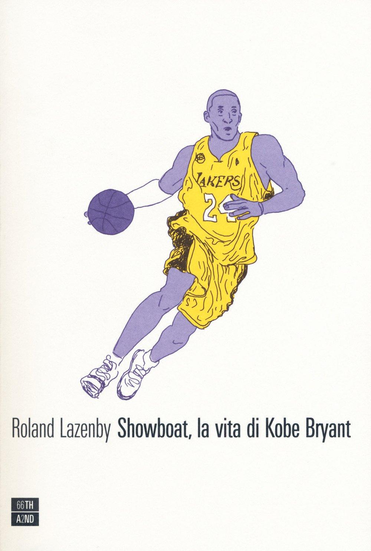Showboat, la vita di Kobe Bryant  - Roland Lazenby