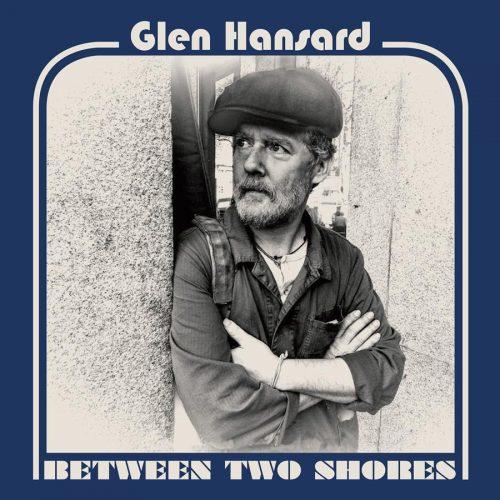 Between Two Shores - Glen Hansard