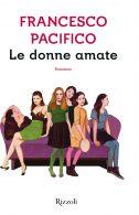 Le donne amate - Francesco Pacifico