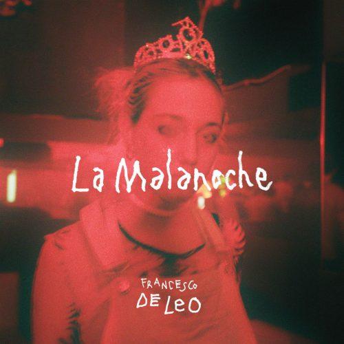 La malanoche - Francesco De Leo