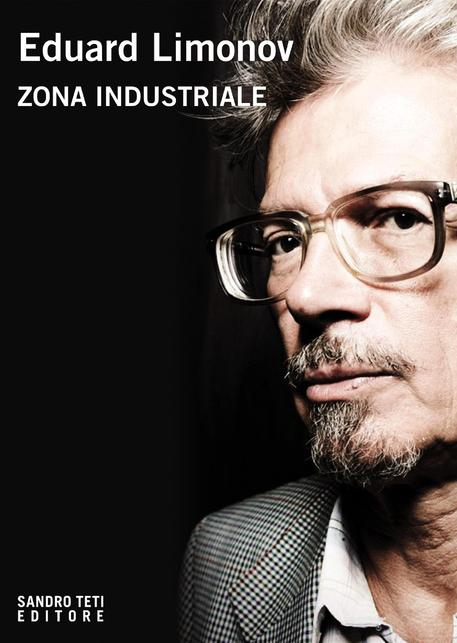 Zona Industriale - Eduard Limonov