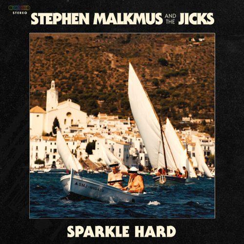 Sparkle Hard - Stephen Malkmus & The Jicks