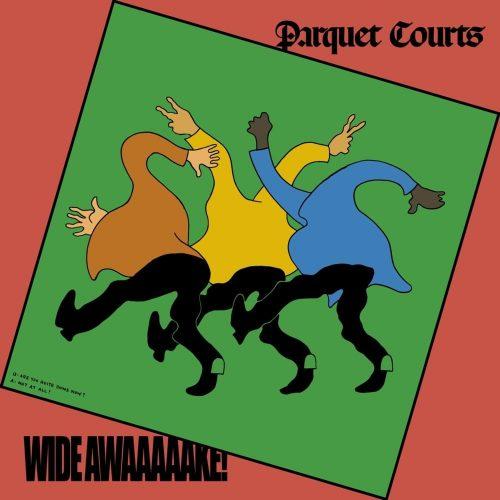 Wide Awake! - Parquet Courts
