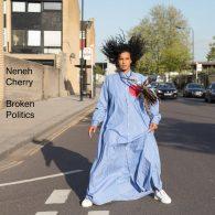 Broken Politics - Neneh Cherry