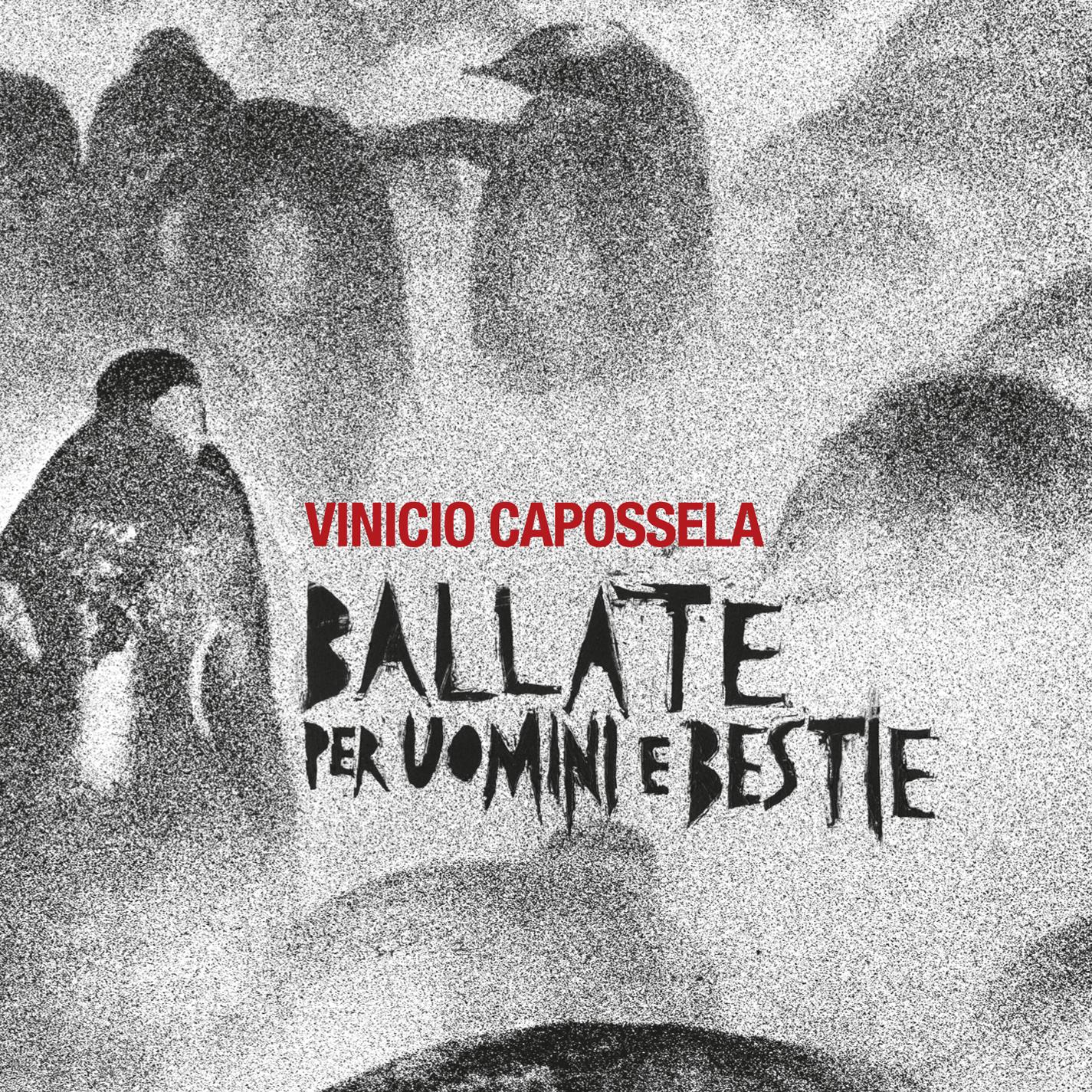 Ballate per uomini e bestie - Vinicio Capossela