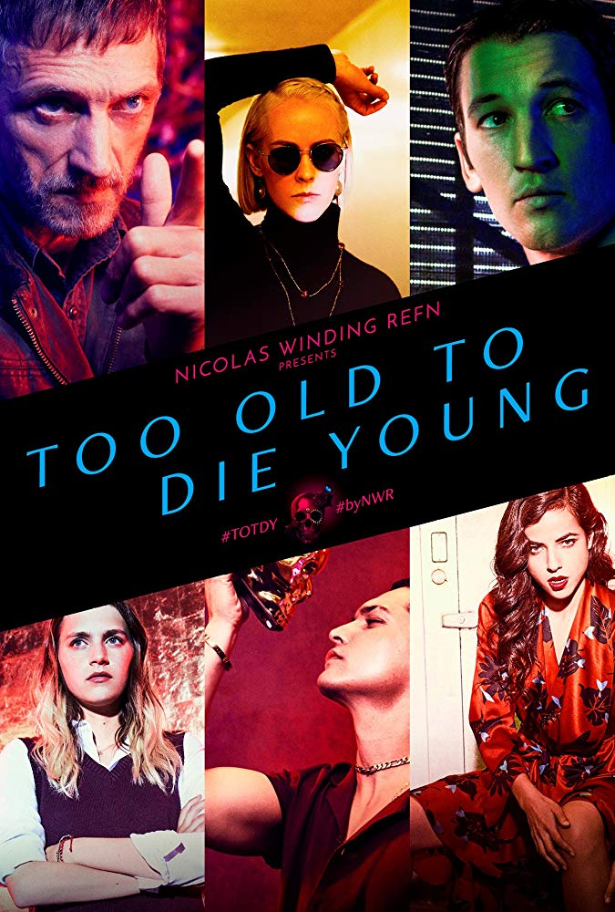 Too Old to Die Young - Nicolas Winding Refn