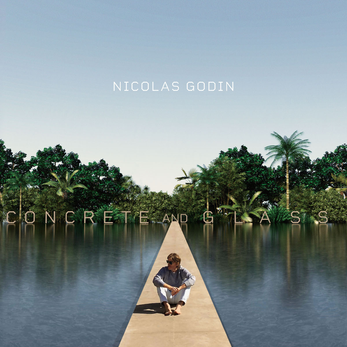 Concrete and Glass - Nicolas Godin