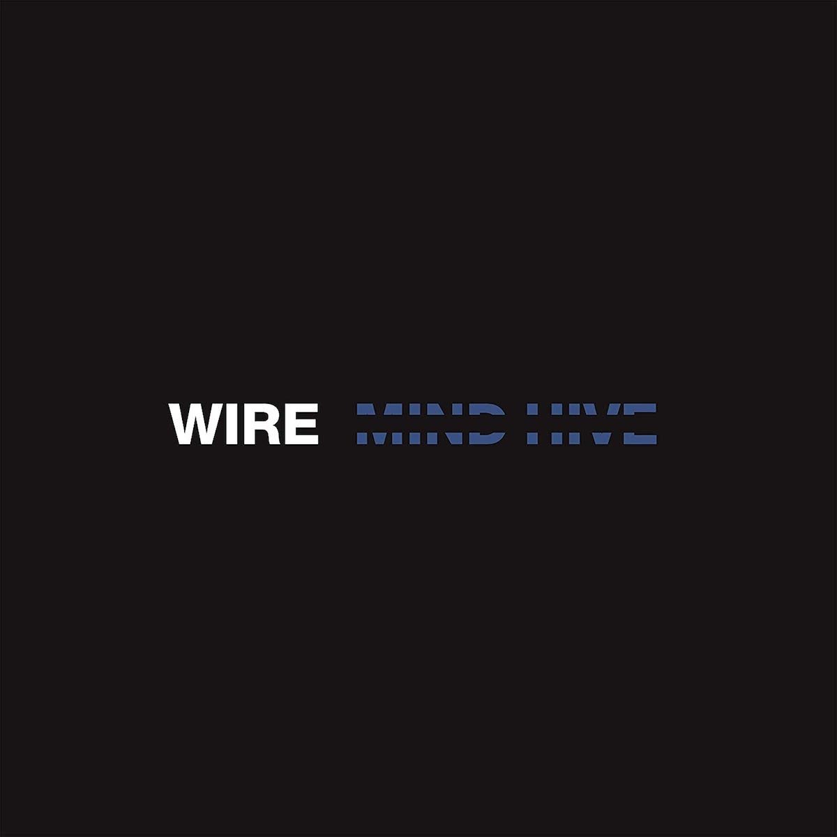 Mind Hive - Wire