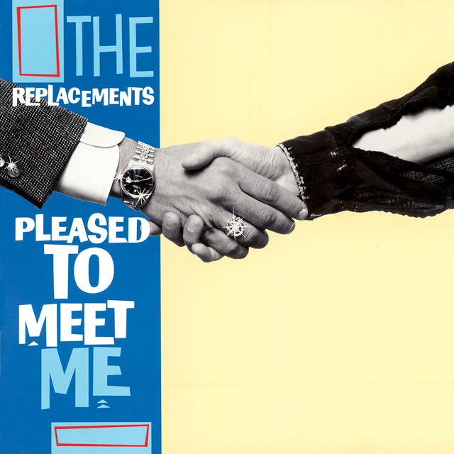 Pleased to Meet Me (Deluxe Edition) - The Replacements